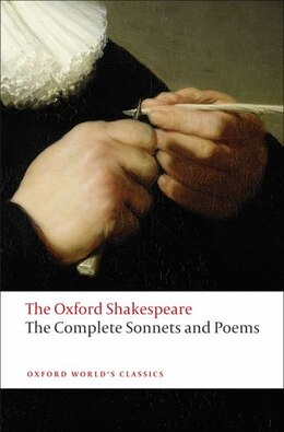 Book The Oxford Shakespeare: The Complete Sonnets and Poems by William Shakespeare