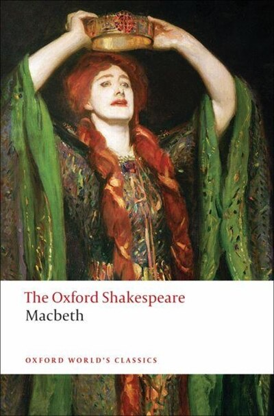 The Oxford Shakespeare: The Tragedy of Macbeth by William Shakespeare