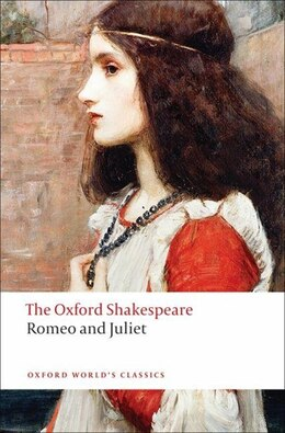 Book The Oxford Shakespeare: Romeo and Juliet by William Shakespeare