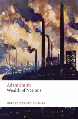 Book An Inquiry into the Nature and Causes of the Wealth of Nations: A Selected Edition by Adam Smith