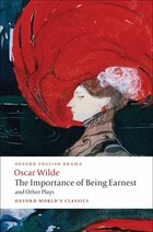 The Importance of Being Earnest and Other Plays: Lady Windermeres Fan; Salome; A Woman of No…