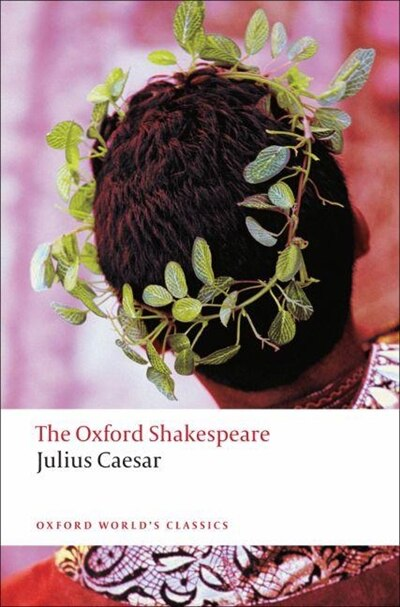 The Oxford Shakespeare: Julius Caesar de William Shakespeare