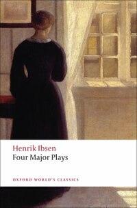 Four Major Plays: (Dolls House; Ghosts; Hedda Gabler; and The Master Builder)