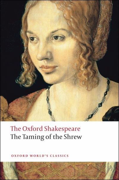 The Oxford Shakespeare: The Taming of the Shrew by William Shakespeare