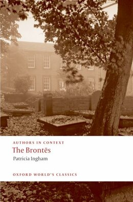 Book The Brontes (Authors in Context) by Patricia Ingham