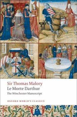 Book Le Morte Darthur: The Winchester Manuscript by Thomas Malory