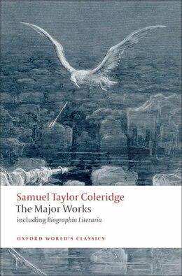 Book Samuel Taylor Coleridge - The Major Works by Samuel Taylor Coleridge
