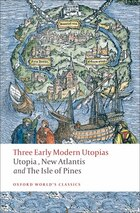 Three Early Modern Utopias: Thomas More: Utopia / Francis Bacon: New Atlantis / Henry Neville: The…