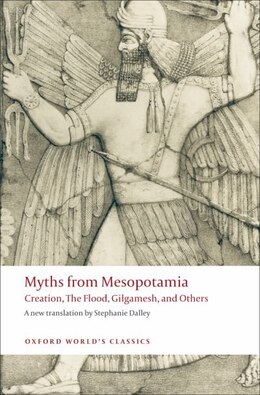 Book Myths from Mesopotamia: Creation, The Flood, Gilgamesh, and Others by Stephanie Dalley