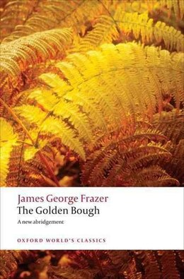 Book The Golden Bough: A Study in Magic and Religion by JAMES GEORGE FRAZER