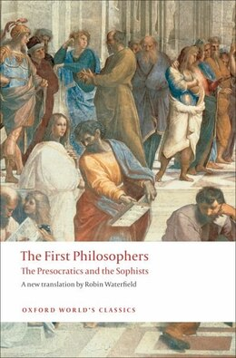 Book The First Philosophers: The Presocratics and Sophists by Robin Waterfield