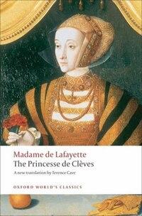 The Princesse de Cl`eves: with `The Princesse de Montpensier and `The Comtesse de Tende