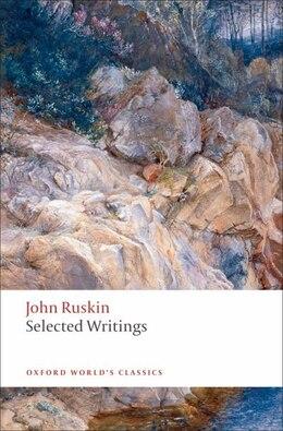 Book Selected Writings by John Ruskin