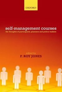 Book Working with Self-Management Courses: The thoughts of participants, planners and policy makers by F. Roy Jones