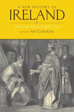 Book A New History of Ireland, Volume II: Medieval Ireland 1169-1534 by Art Cosgrove