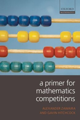 Book A Primer for Mathematics Competitions by Alexander Zawaira