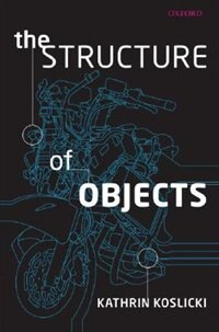 Book The Structure of Objects by Kathrin Koslicki