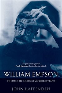 Book William Empson, Volume II: Against the Christians by John Haffenden