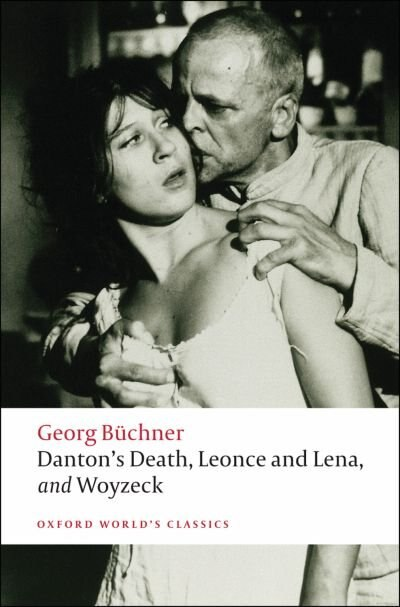 Danton's Death, Leonce and Lena, Woyzeck by Georg Buchner