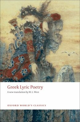 Book Greek Lyric Poetry: The Poems and Fragments of the Greek Iambic, Elegiac, and Melic Poets… by M. L. West