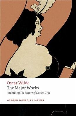 Book Oscar Wilde - The Major Works by Oscar Wilde