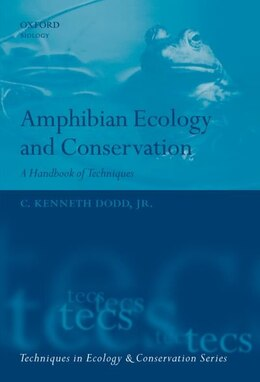 Book Amphibian Ecology and Conservation: A Handbook of Techniques by C. Kenneth Dodd