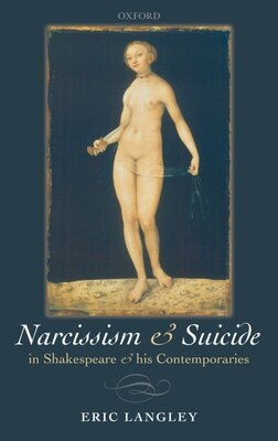 Book Narcissism and  Suicide and in Shakespeare and his Contemporaries by Eric Langley