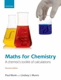 Book Maths for Chemistry: A chemists toolkit of calculations by Paul Monk