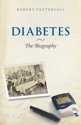 Book Diabetes: The Biography by Robert Tattersall
