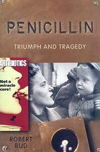 Book Penicillin: Triumph and Tragedy by Robert Bud