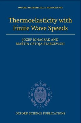 Book Thermoelasticity with Finite Wave Speeds by Jozef Ignaczak