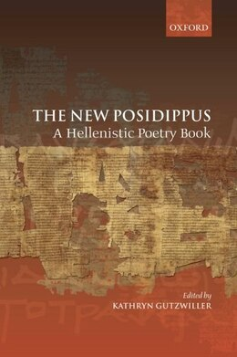 Book The New Posidippus: A Hellenistic Poetry Book by Kathryn Gutzwiller