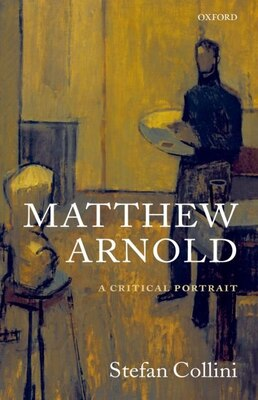 Book Matthew Arnold: A Critical Portrait by Stefan Collini