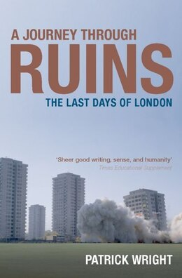 Book A Journey Through Ruins: The Last Days of London by Patrick Wright