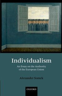 Individualism: An Essay on the Authority of the European Union