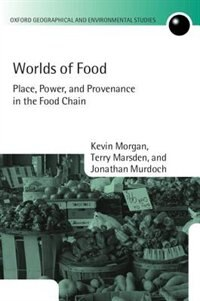 Book Worlds of Food: Place, Power, and Provenance in the Food Chain by Kevin Morgan