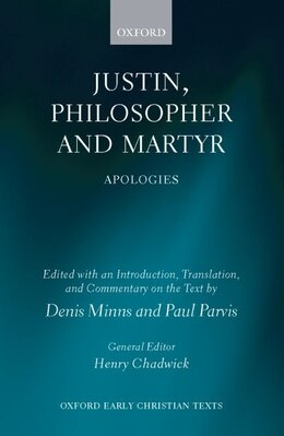Book Justin, Philosopher and Martyr: Apologies by Denis Minns
