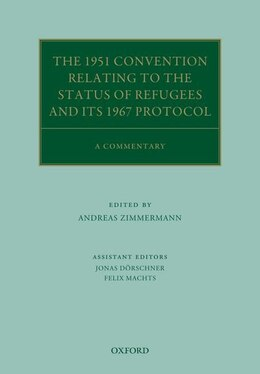 Book The 1951 Convention Relating to the Status of Refugees and its 1967 Protocol: A Commentary by Andreas Zimmermann