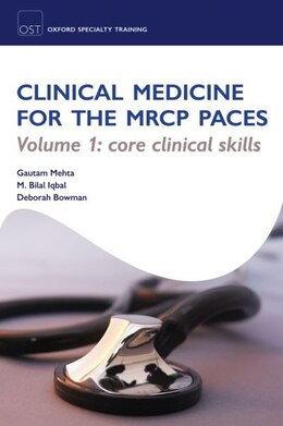 Book OST: Clinical Medicine for the MRCP PACES: Volume 1: Core Clinical Skills by Gautam Mehta