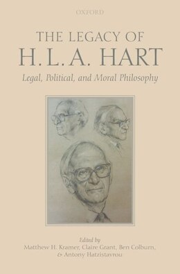 Book The Legacy of H.L.A. Hart: Legal, Political and Moral Philosophy by Matthew Kramer