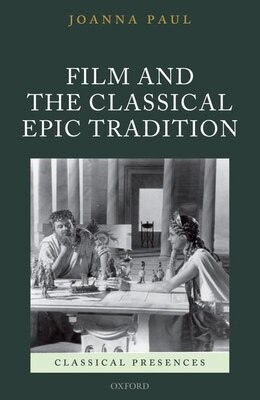 Book Film and the Classical Epic Tradition by Joanna Paul