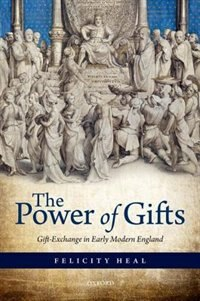 The Power of Gifts: Gift Exchange in Early Modern England