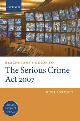 Book Blackstones Guide to the Serious Crime Act 2007 by Rudi Fortson