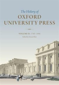Book History of Oxford University Press: Volume II: 1780 to 1896 by Simon Eliot