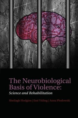 Book The Neurobiological Basis of Violence: Science and Rehabilitation by Sheilagh Hodgins