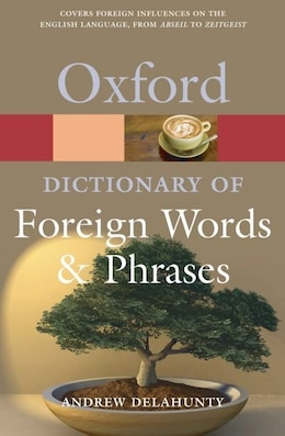 Book Oxford Dictionary of Foreign Words and Phrases by Andrew Delahunty