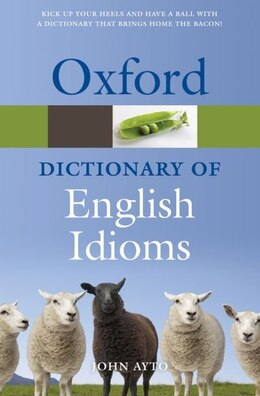 Book Oxford Dictionary of English Idioms by John Ayto
