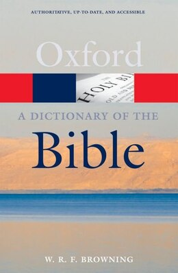 Book A Dictionary of the Bible by W. R. F. Browning