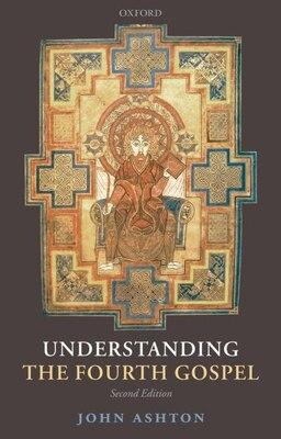 Book Understanding the Fourth Gospel by John Ashton