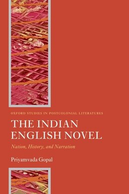 Book The Indian English Novel: Nation, History, and Narration by Priyamvada Gopal